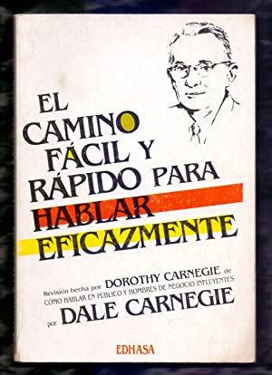El camino fácil y rápido para hablar eficazmente | Carnegie, Dorothy & Dale