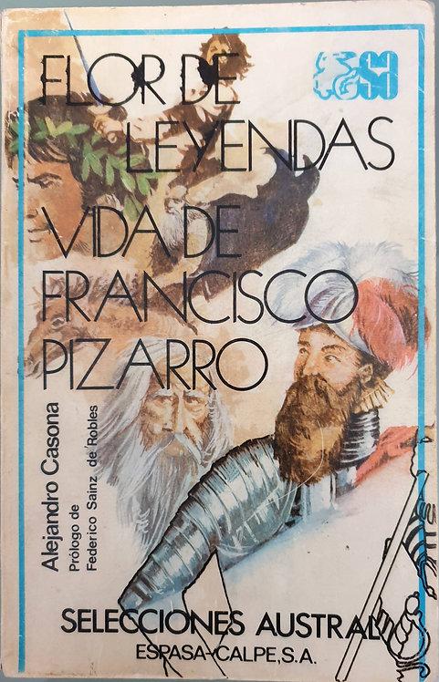 Flor de leyendas - Vida de Francisco Pizarro | Casona, Alejandro