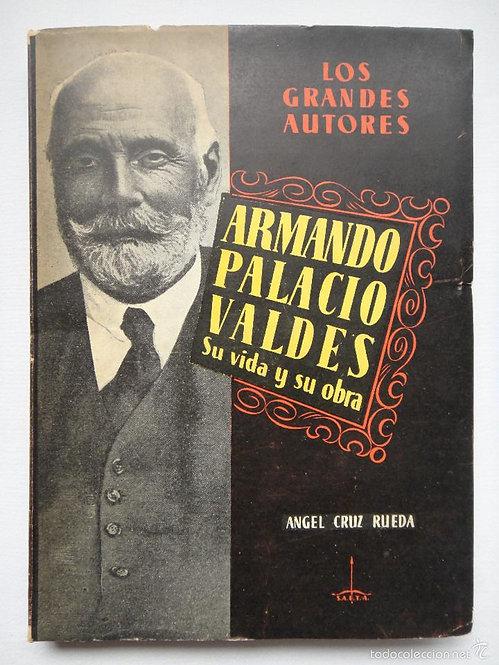 Armando Palacios Valdés. Su vida y obra | Cruz Rueda, Ángel