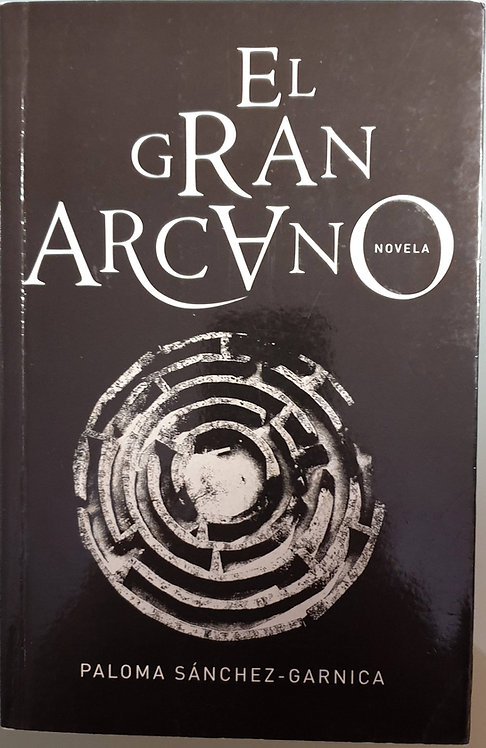 El gran arcano | Sánchez-Garnica, Paloma