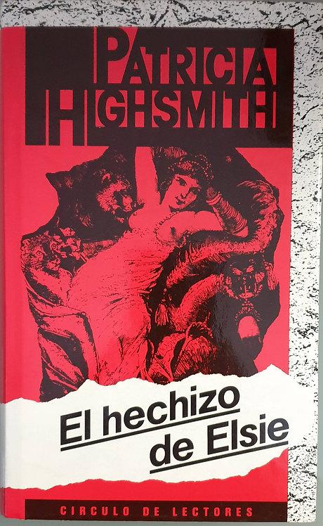 El hechizo de Elsie | Highsmith, Patricia