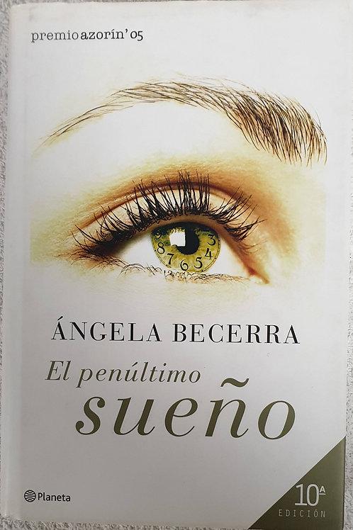 El penúltimo sueño   Becerra, Ángela