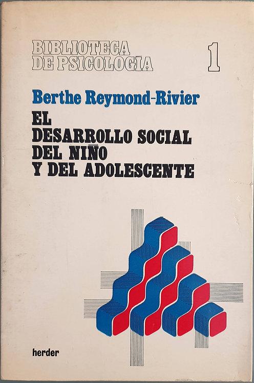 El desarrollo social del niño y del adolescente   Reymond-Rivier, Berthe