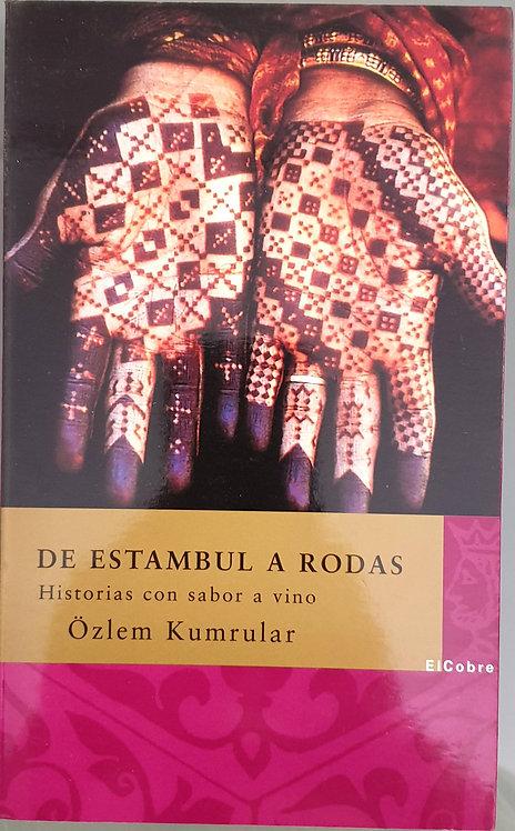 De Estambul a Rodas. Historias con sabor a vino   Kumrular, Özlem