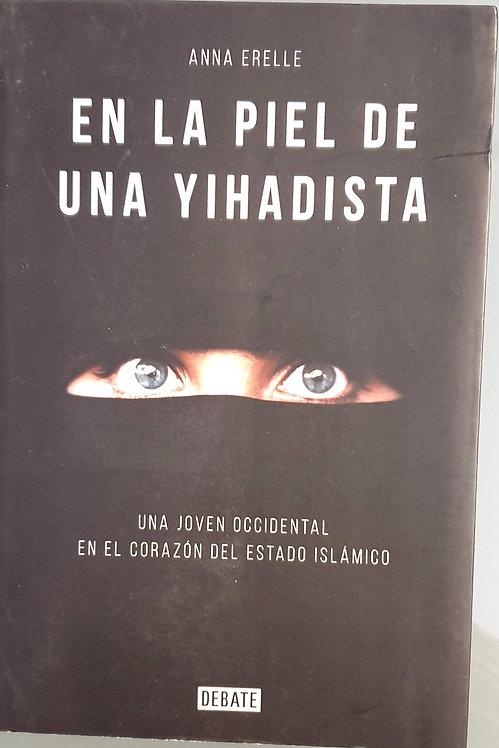 En la piel de una yihadista | Erelle, Anna