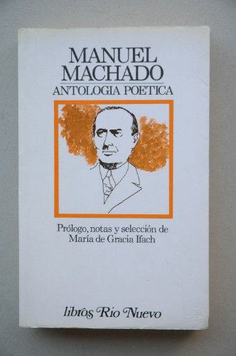 Antología Poética | Machado, Manuel