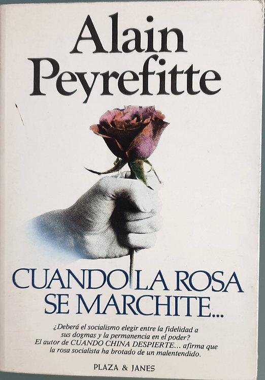 Cuando la rosa se marchite... | Peyrefitte, Alain