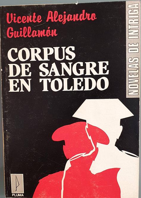Corpus de sangre en Toledo | Guillamón, Vicente Alejandro