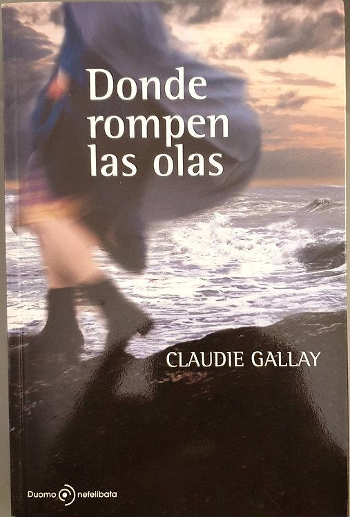Donde rompen las olas | Gallay, Claudie