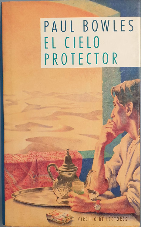 El cielo protector   Bowles, Paul