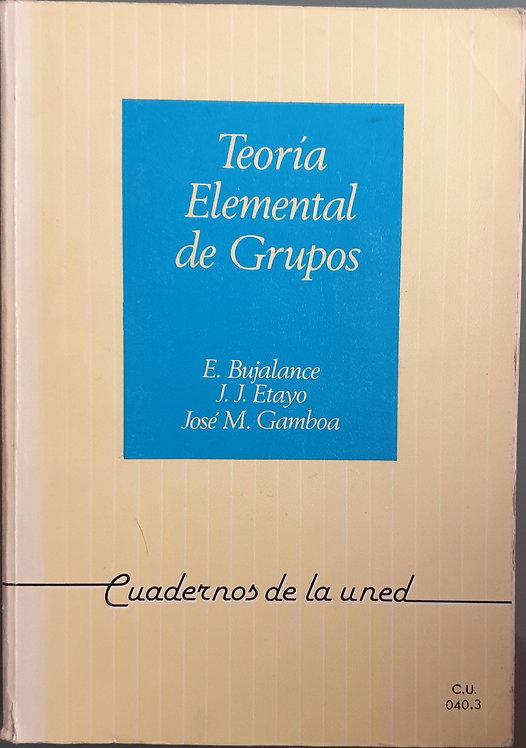 Teoría Elemental de Grupos | Bujalance, E.-Etayo, J.J.-Gamboa, José Mª.