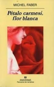Pétalo carmesí, flor blanca | Faber, Michel