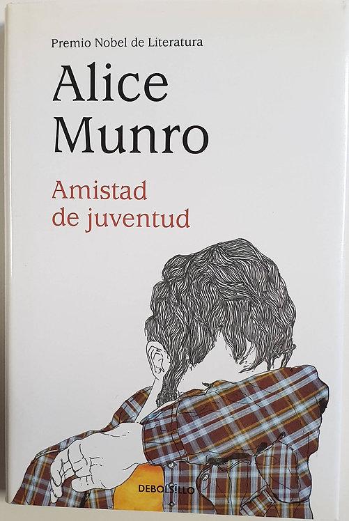 Amistad de juventud   Munro, Alice