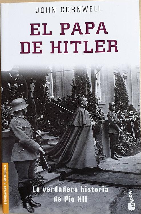 El papa de Hitler. La verdadera historia de Pío XII | Cornwell, John
