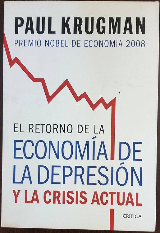 El retorno de la economía de la depresión y la crisis actual   Krugman, Paul
