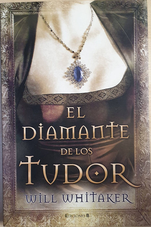 El diamante de los Tudor | Whitaker, Will