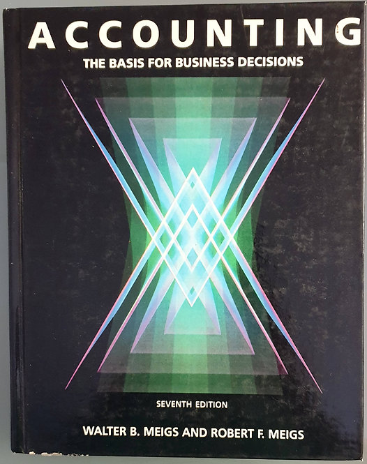 Accounting. The Basis for Business Decisions   Meigs, Walter B. and Robert F.