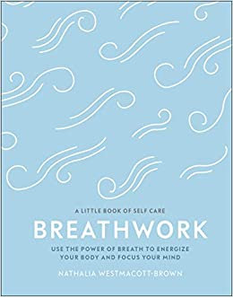 A little book of self care Breathwork | Westmacott-Brown, Nathalia