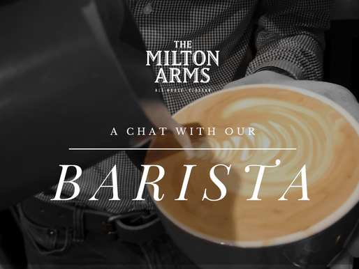 A chat with The Milton Arm's Barista