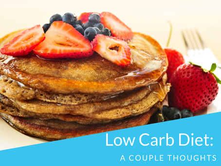 Low Carb Diet: A Couple of Thoughts