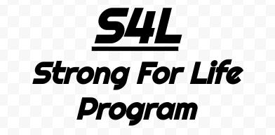 S4L - Strong For Life Program