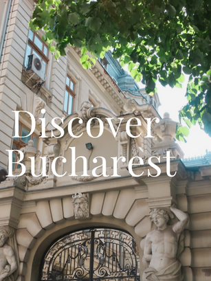 Discover Bucharest