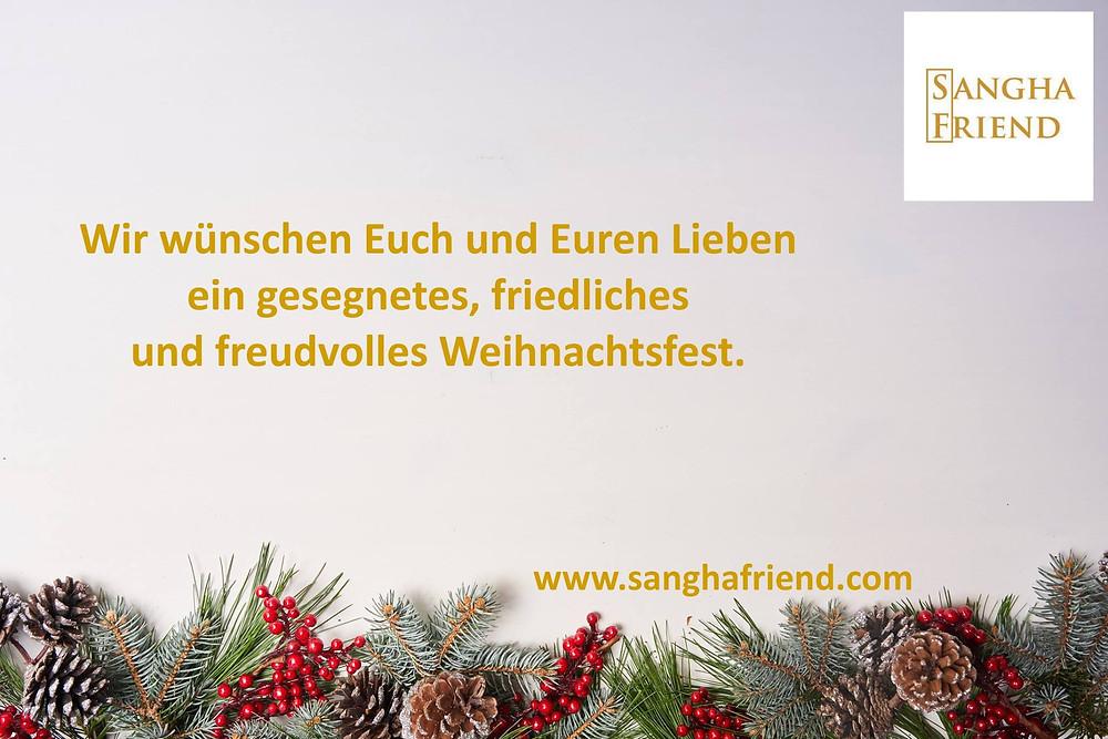 Wir wünschen Ihnen ein frohes Weihnachtsfest. Sangha Friend