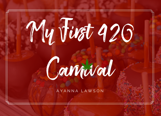 My first 420 Friendly Carnival