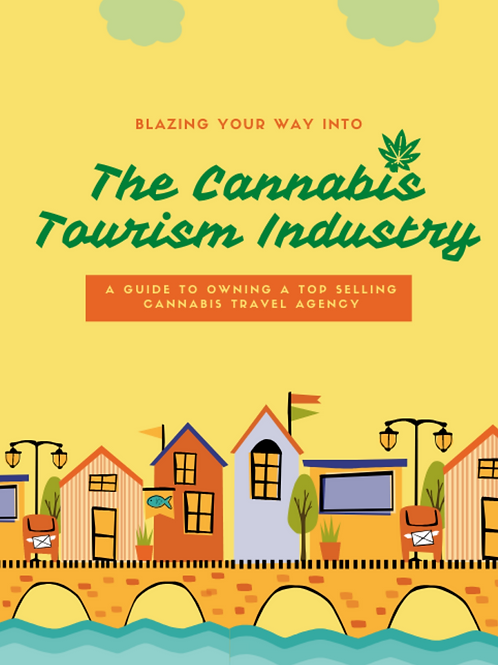 Blazing Your Way Into The Cannabis Tourism Industry.