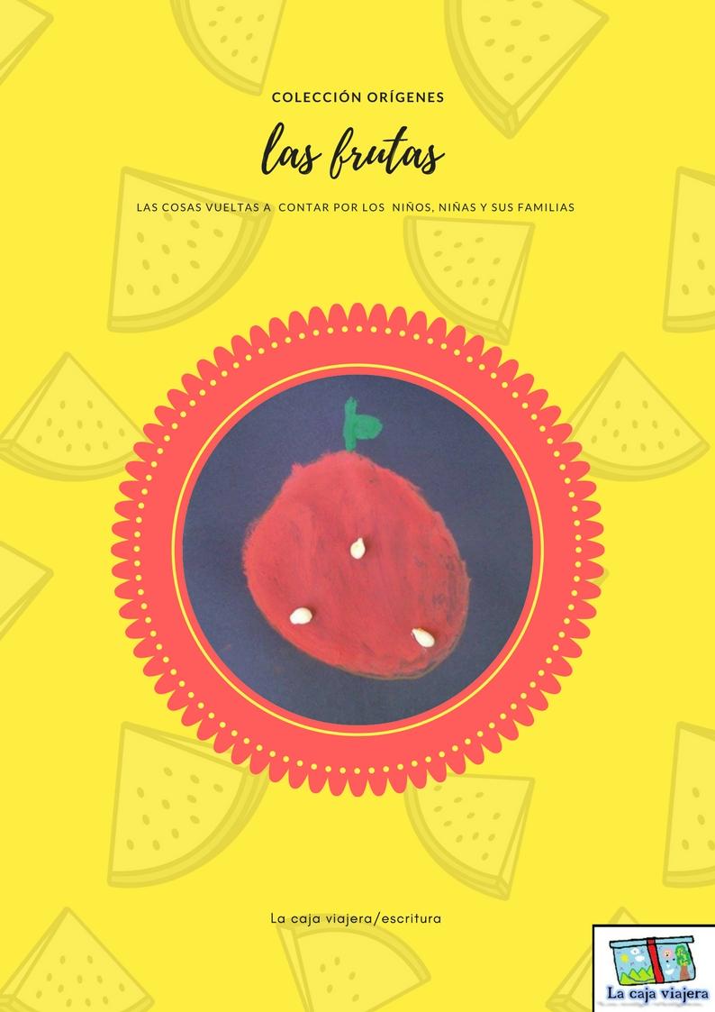 Colección orígenes: las frutas