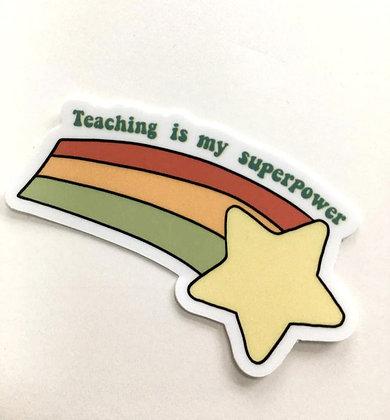 TEACHING IS MY SUPERPOWER STICKER