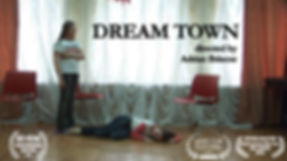 "Feature Film, ""Dream Town"""