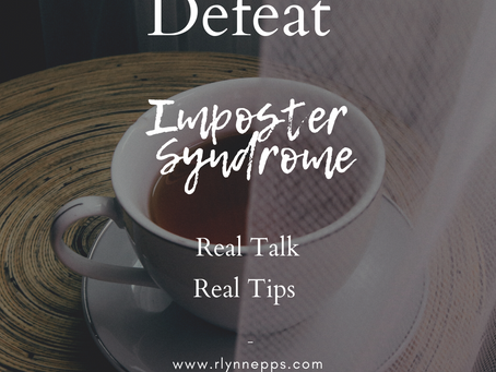 Imposter Syndrome - Real Talk and Real Tips