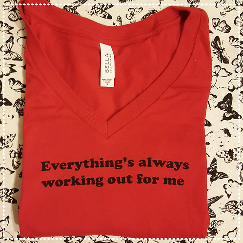 Everything's Always Working Out Red Tee