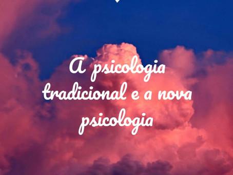 A psicologia tradicional e a nova psicologia