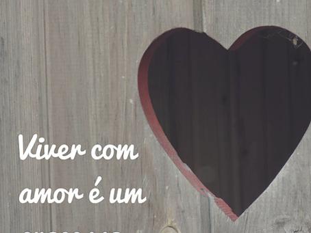 Viver com amor é um processo