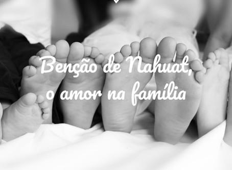 Benção de Nahuat, o amor na família