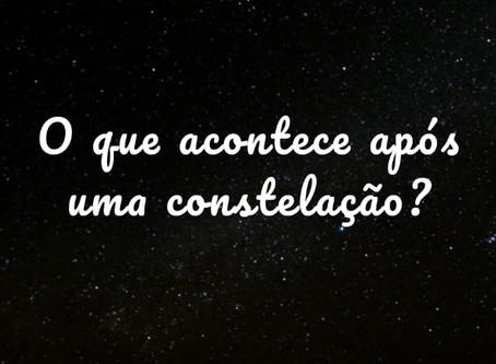 O que acontece após uma Constelação?