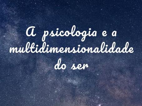 A psicologia e a multidimensionalidade do ser