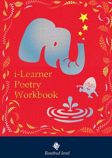 Rosebud Level (P3+)- i-Learner Poetry Workbook