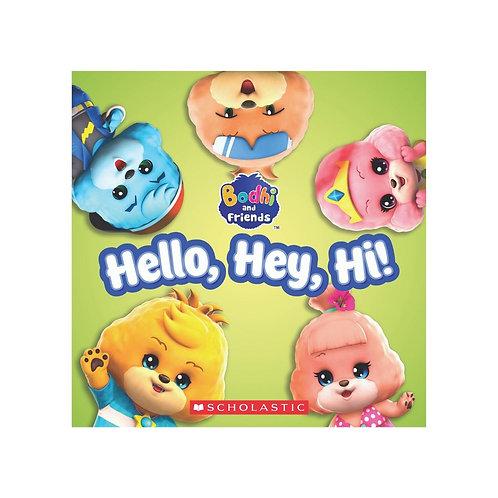 Bodhi and Friends.Hello, Hey, Hi!