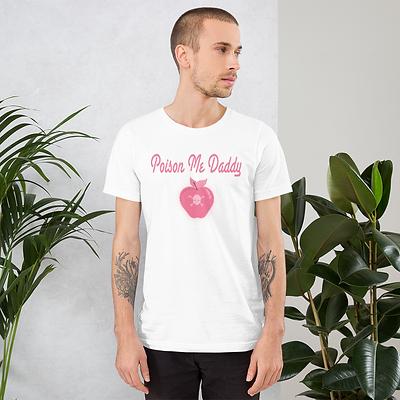 Poison Me Daddy (Short-Sleeve Unisex T-Shirt)