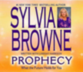 Prophecy | World Predictions | Psychic Sylvia Browne