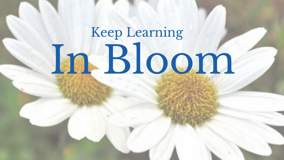 Keep learning in bloom