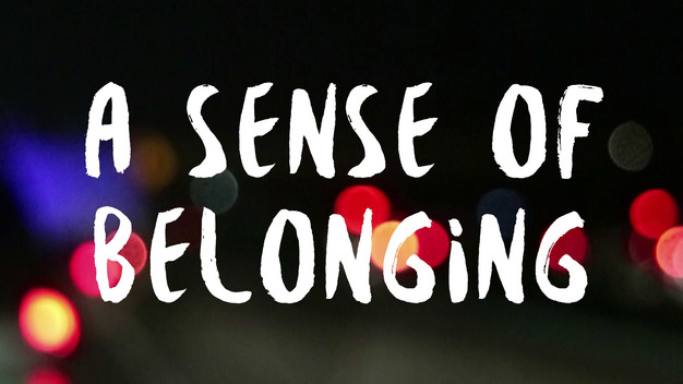 A Sense Of Belonging >> A Sense Of Belonging
