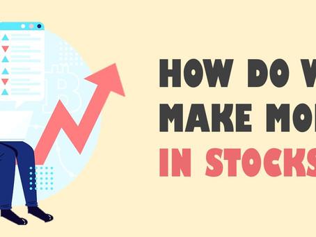 How Do We Make Money in Stocks?