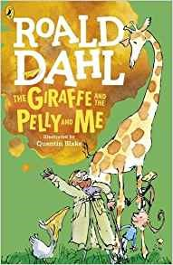 ROALD DAHL THE GIRAFFE AND THE PELLY AND