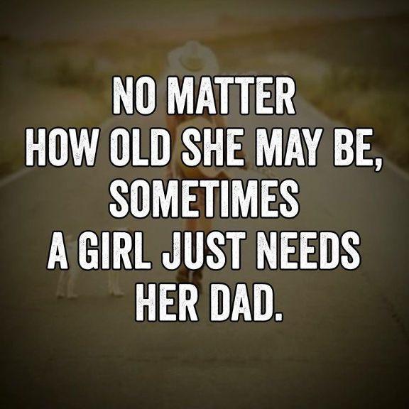 """""""Por mais que cresça, às vezes, uma rapariga só precisa do pai"""""""
