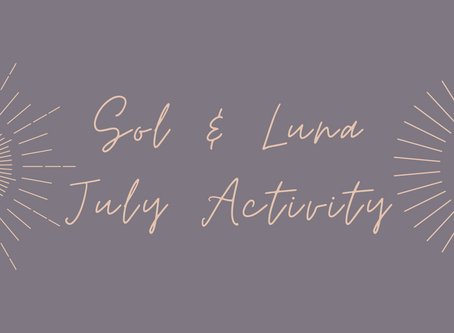 Sol & Luna ~ July 2020