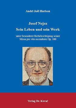 Andri Joël Harison: Josef Nejez - Sein Leben und sein Werk | Book Cover